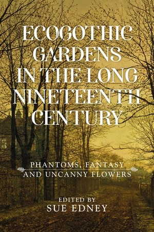 Cover EcoGothic gardens in the long nineteenth century