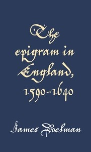 Cover The epigram in England, 1590–1640