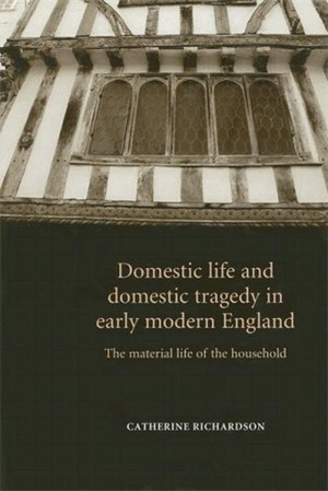 Cover Domestic life and domestic tragedy in early modern England