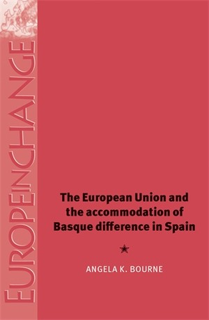 Cover The European Union and the accommodation of Basque difference in Spain