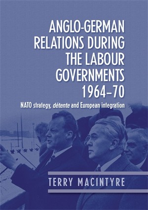 Cover Anglo-German relations during the Labour governments 1964–70