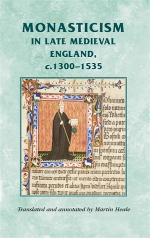 Cover Monasticism in late medieval England, c. 1300–1535
