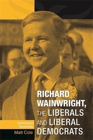 Cover Richard Wainwright, the Liberals and Liberal Democrats